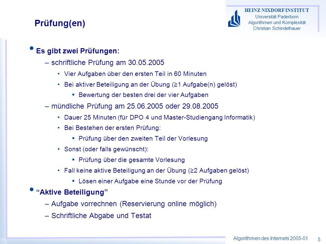 Algorithmen des Internets 2005-01 HEINZ NIXDORF INSTITUT Universität Paderborn Algorithmen und Komplexität Christian Schindelhauer 5 Prüfung(en) Es gi