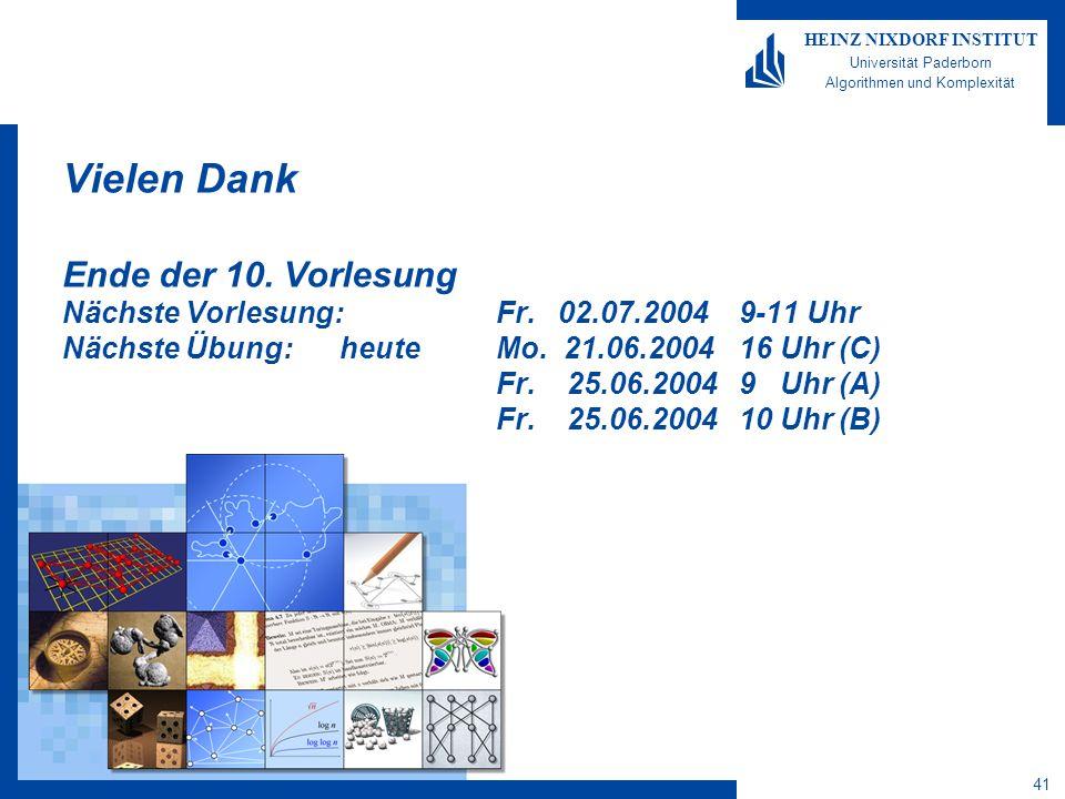 41 HEINZ NIXDORF INSTITUT Universität Paderborn Algorithmen und Komplexität Vielen Dank Ende der 10.
