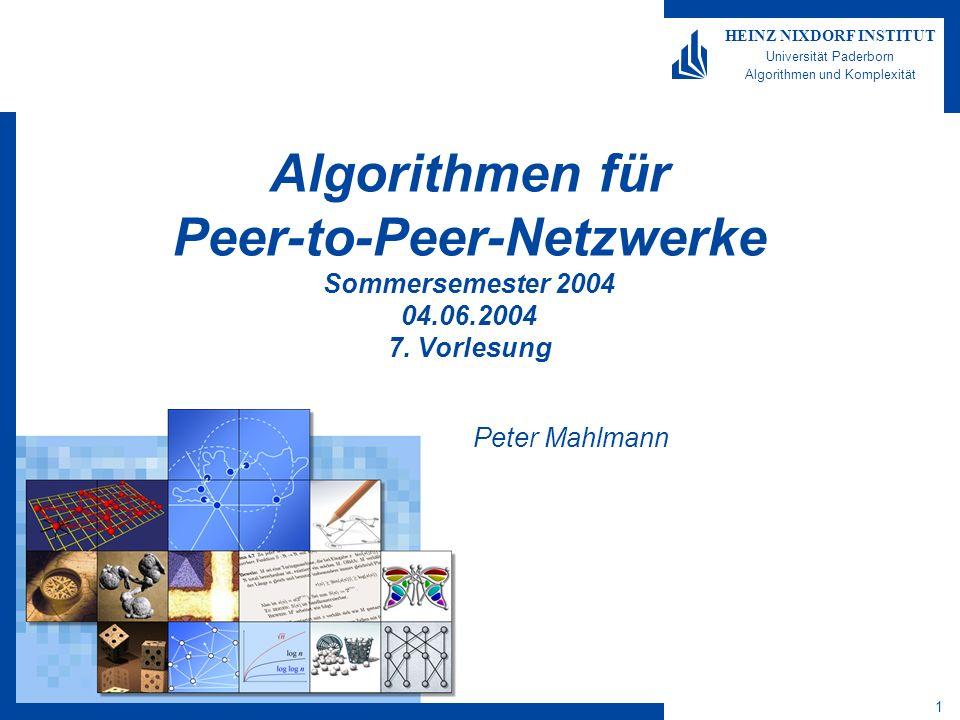 Algorithmen für Peer-to-Peer- Netzwerke 12 HEINZ NIXDORF INSTITUT Universität Paderborn Algorithmen und Komplexität Peter Mahlmann Publikation von Objekten Peers die ein Objekt Y bereitstellen (Storage Server), müssen dies den zuständigen Root-Peers mitteilen: Storage Server berechnet MapRoots(Y)=R Y Und schickt Nachricht an alle Roots in R Y (entlang primärer Nachbarn) Jeder Peer, der die Nachricht weiterleitet, speichert Objekt-Zeiger auf den Storage-Server