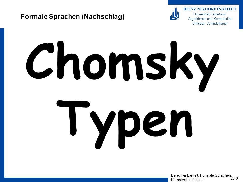 Berechenbarkeit, Formale Sprachen, Komplexitätstheorie 28-3 HEINZ NIXDORF INSTITUT Universität Paderborn Algorithmen und Komplexität Christian Schinde