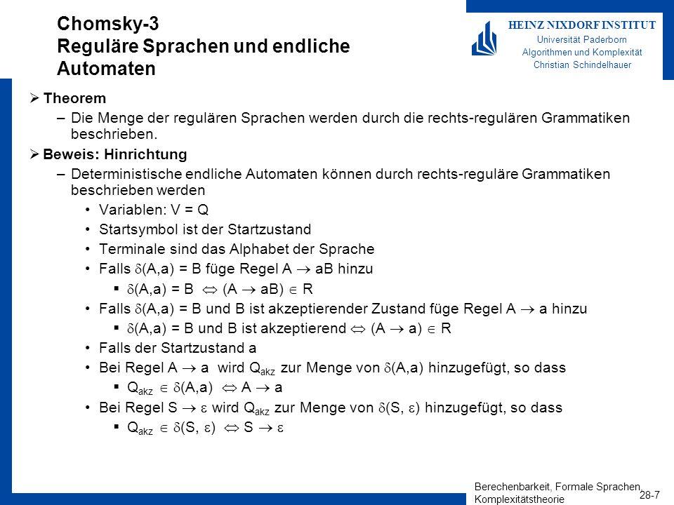 Berechenbarkeit, Formale Sprachen, Komplexitätstheorie 28-7 HEINZ NIXDORF INSTITUT Universität Paderborn Algorithmen und Komplexität Christian Schinde