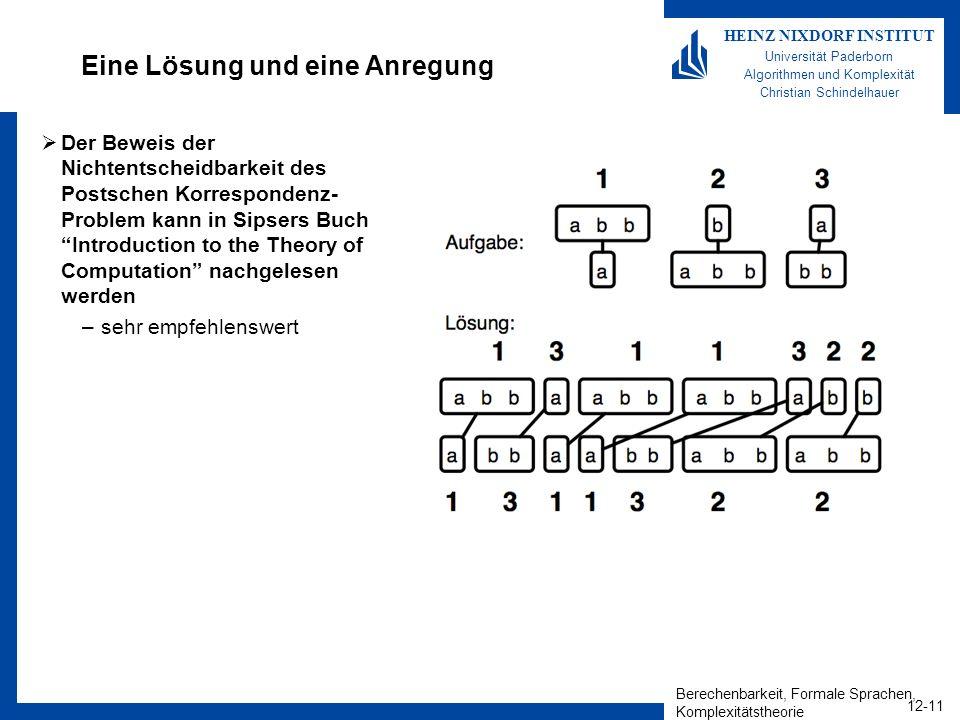 Berechenbarkeit, Formale Sprachen, Komplexitätstheorie 12-11 HEINZ NIXDORF INSTITUT Universität Paderborn Algorithmen und Komplexität Christian Schind