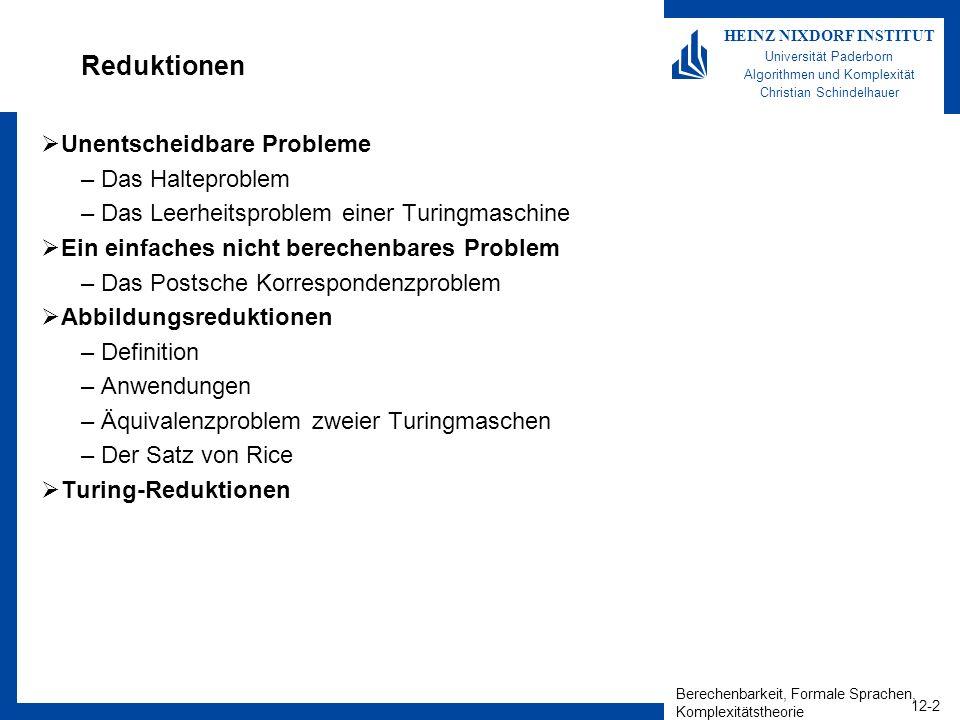 Berechenbarkeit, Formale Sprachen, Komplexitätstheorie 12-2 HEINZ NIXDORF INSTITUT Universität Paderborn Algorithmen und Komplexität Christian Schinde