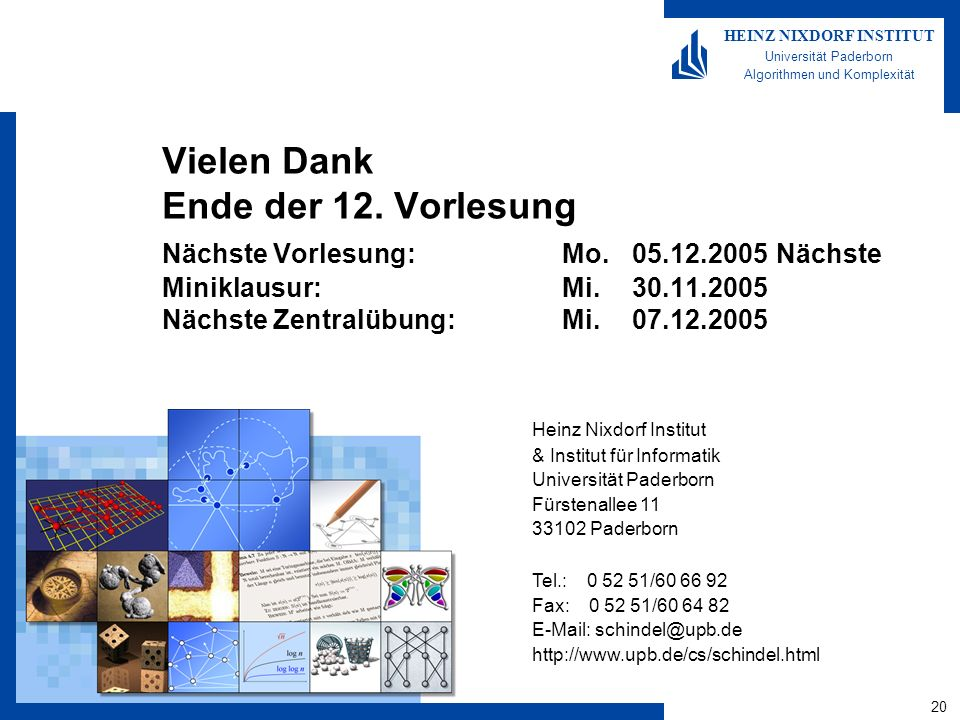 20 HEINZ NIXDORF INSTITUT Universität Paderborn Algorithmen und Komplexität Heinz Nixdorf Institut & Institut für Informatik Universität Paderborn Für