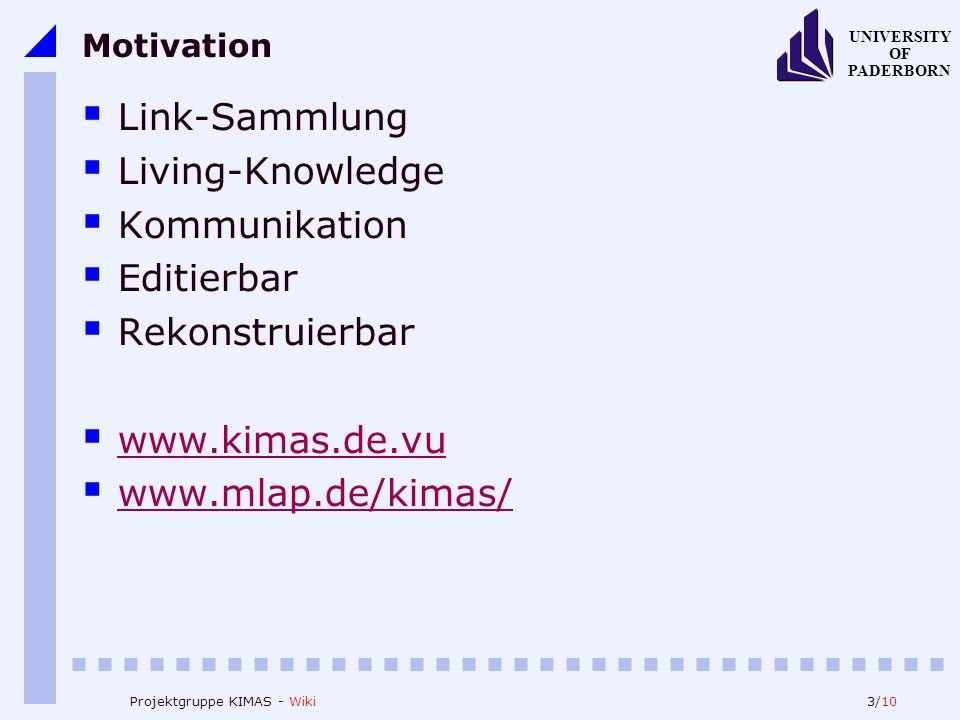 4/10 UNIVERSITY OF PADERBORN Projektgruppe KIMAS - Wiki Navigation (1)