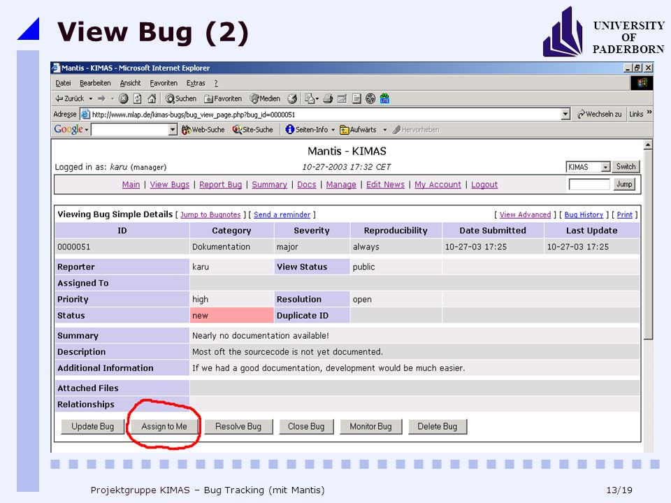 13/19 UNIVERSITY OF PADERBORN Projektgruppe KIMAS – Bug Tracking (mit Mantis) View Bug (2)