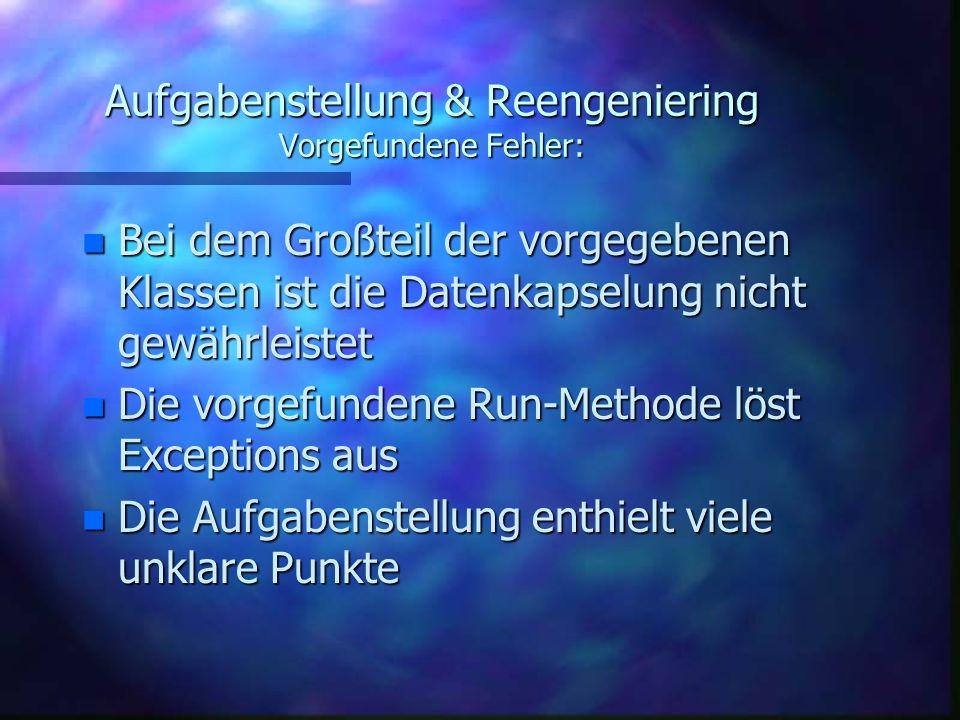 Aufgabenstellung & Reengeniering Aufgabenstellung n Erstellung einer Variante des Spieles Real- Time-Battle (in Java) http://realtimebattle.sourceforg