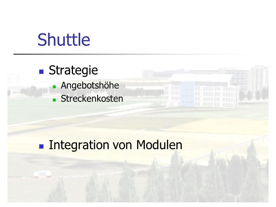 Shuttle Strategie Angebotshöhe Streckenkosten Integration von Modulen