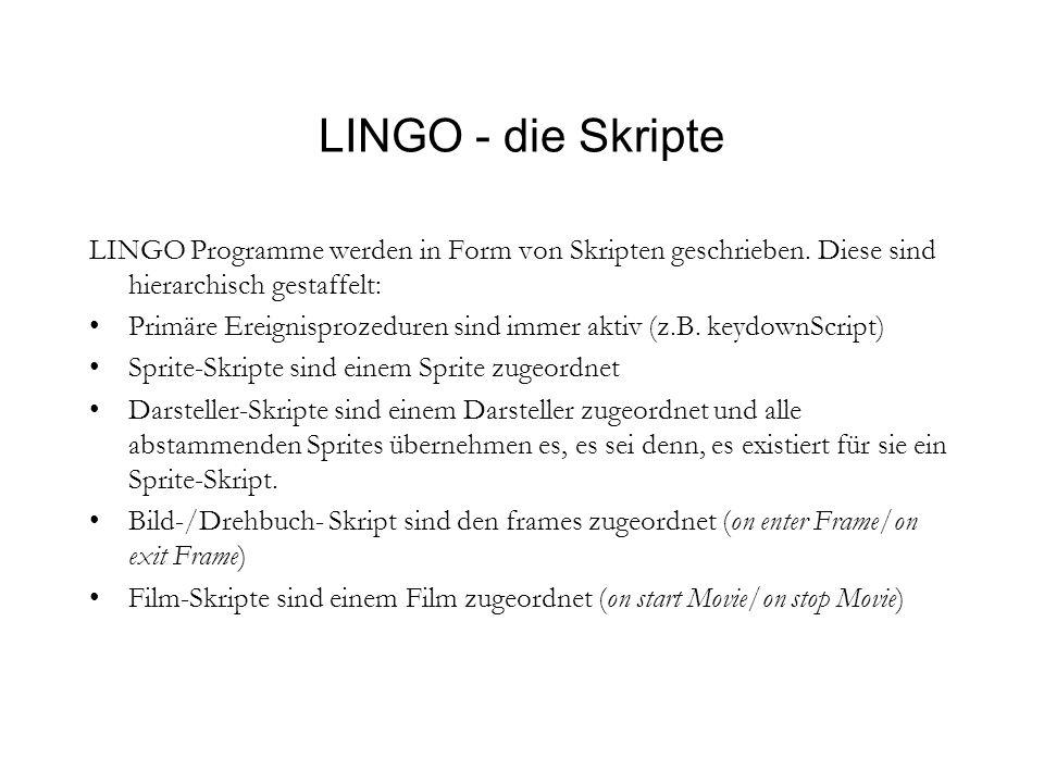LINGO - die Skripte LINGO Programme werden in Form von Skripten geschrieben.