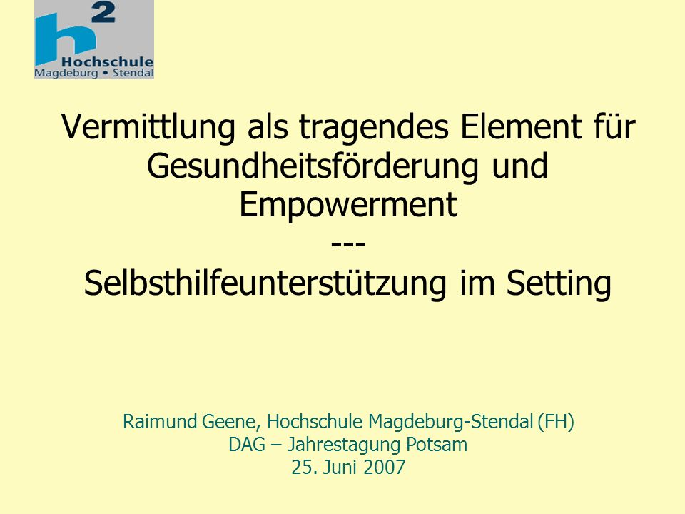 Phase 2 Raimund Geene, DAG-Jahrestagung, Potsdam 2007 Ausblick + Entwicklungswünsche Planungs- und Finanzierungssicherhei t Bürokratieabbau Selbstorganisation aufgreifen und stärken Trägervielfalt nutzen und erweitern Kontaktstellen als Teil und Initiator von Netzwerken