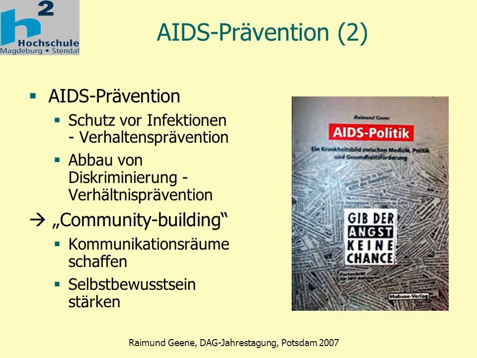 Phase 2 Raimund Geene, DAG-Jahrestagung, Potsdam 2007 Zukunftsaufgabe Gesundheitsförderung Multidisziplinäre Erfahrungen einbringen, Diversität.