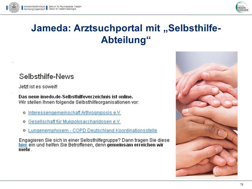Zentrum für Psychosoziale Medizin Institut für Medizin-Soziologie 75 Jameda: Arztsuchportal mit Selbsthilfe- Abteilung Jameda