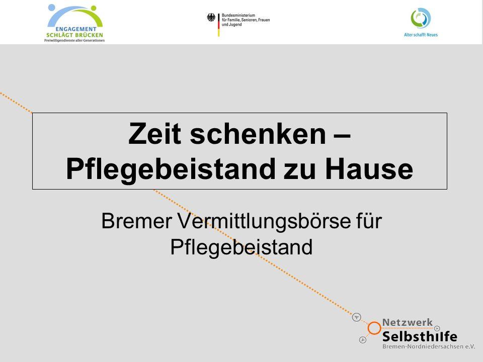 Zeit schenken – Pflegebeistand zu Hause Bremer Vermittlungsbörse für Pflegebeistand