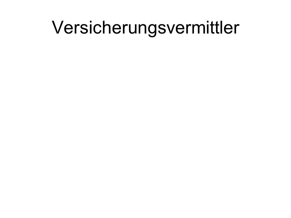 http://www.vermittlerregister.info Vertreter für eine Versicherungsgesellschaft Gebundener Versicherungsvertreter nach § 34d Abs.