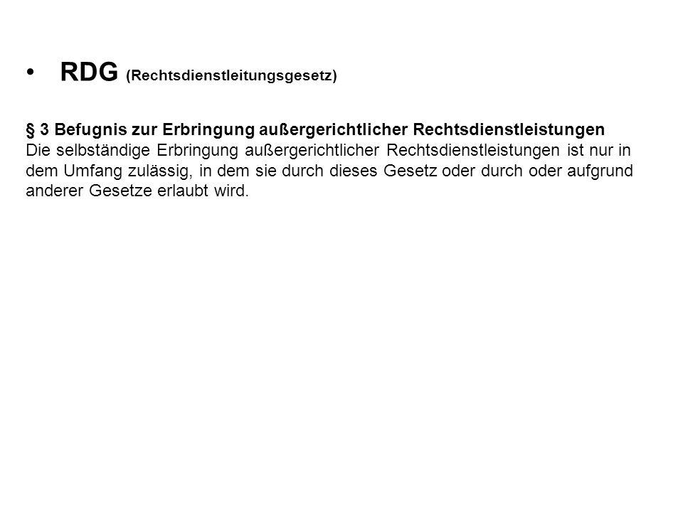 RDG (Rechtsdienstleitungsgesetz) § 3 Befugnis zur Erbringung außergerichtlicher Rechtsdienstleistungen Die selbständige Erbringung außergerichtlicher