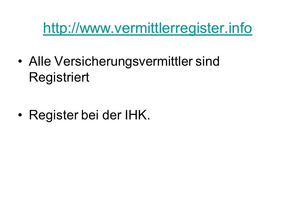 http://www.vermittlerregister.info Alle Versicherungsvermittler sind Registriert Register bei der IHK.