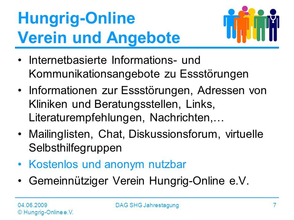 04.06.2009 © Hungrig-Online e.V. DAG SHG Jahrestagung7 Hungrig-Online Verein und Angebote Internetbasierte Informations- und Kommunikationsangebote zu