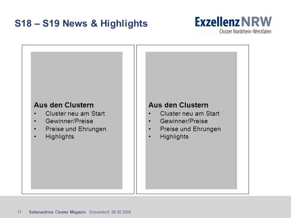 Seitenaufriss Cluster Magazin Düsseldorf, 08.06.200911 S18 – S19 News & Highlights Aus den Clustern Cluster neu am Start Gewinner/Preise Preise und Eh