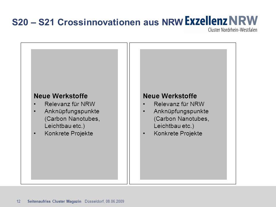 Seitenaufriss Cluster Magazin Düsseldorf, 08.06.200912 S20 – S21 Crossinnovationen aus NRW Neue Werkstoffe Relevanz für NRW Anknüpfungspunkte (Carbon