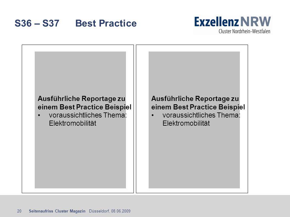 Seitenaufriss Cluster Magazin Düsseldorf, 08.06.200920 S36 – S37 Best Practice Ausführliche Reportage zu einem Best Practice Beispiel voraussichtliche