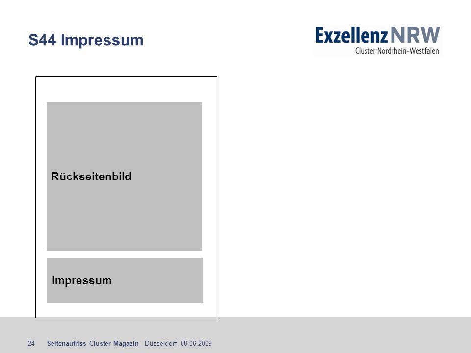 Seitenaufriss Cluster Magazin Düsseldorf, 08.06.200924 S44 Impressum Rückseitenbild Impressum