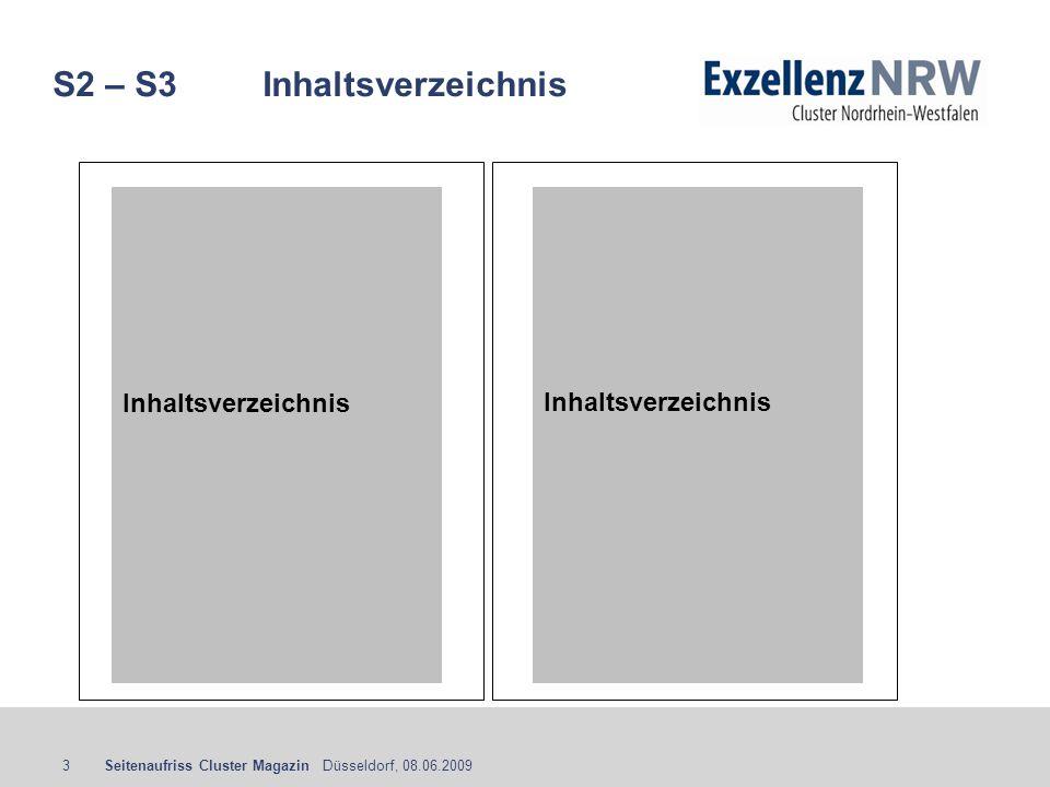 Seitenaufriss Cluster Magazin Düsseldorf, 08.06.20093 S2 – S3Inhaltsverzeichnis Inhaltsverzeichnis