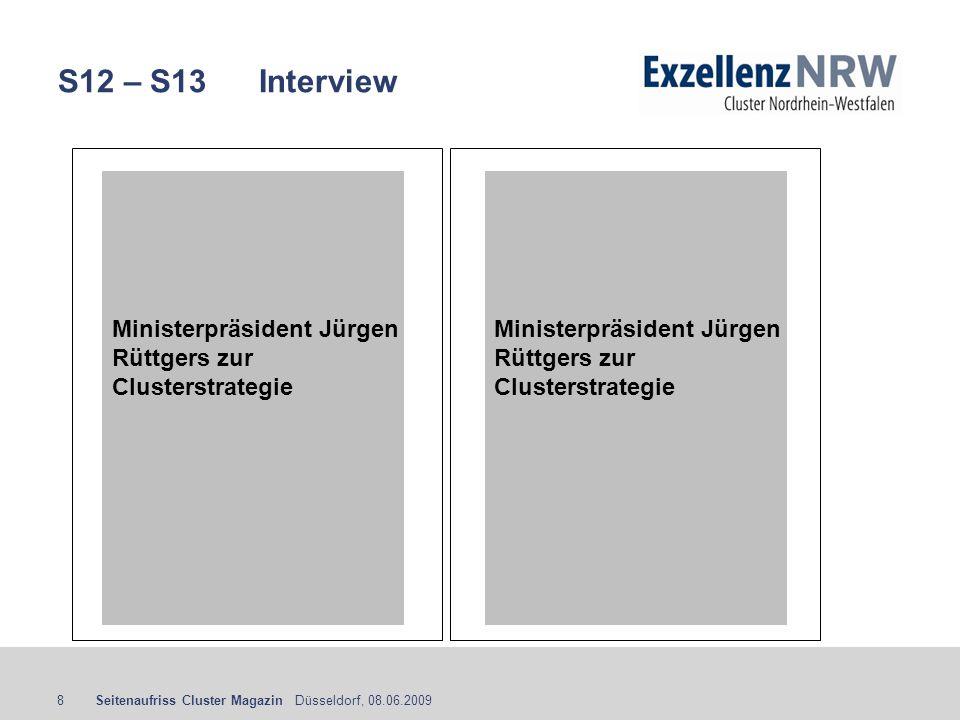 Seitenaufriss Cluster Magazin Düsseldorf, 08.06.20098 S12 – S13 Interview Ministerpräsident Jürgen Rüttgers zur Clusterstrategie