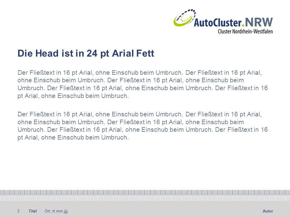 Titel Ort, tt.mm.jjjj4Autor Folientitel 24 pt Arial Fett Fliesstext 16 pt Arial lorem ipsum dolor sit amet.