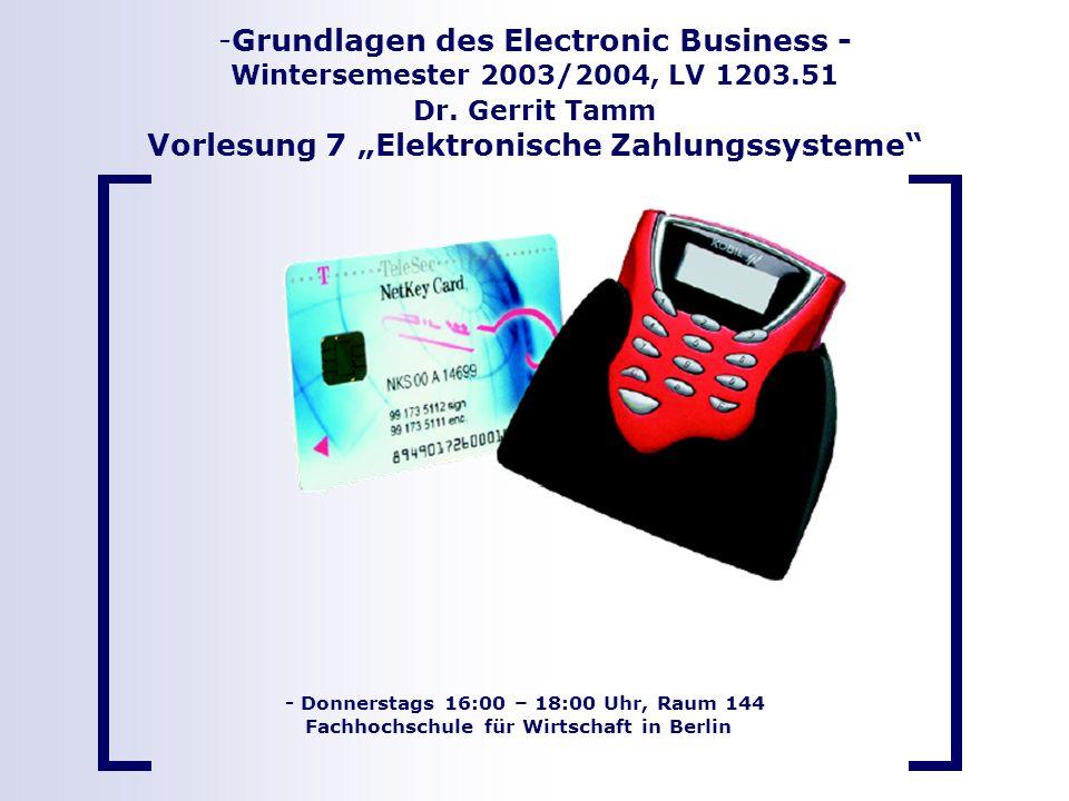 Seite 1 - Donnerstags 16:00 – 18:00 Uhr, Raum 144 Fachhochschule für Wirtschaft in Berlin -Grundlagen des Electronic Business - Wintersemester 2003/20