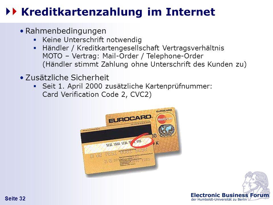 Seite 32 Kreditkartenzahlung im Internet Rahmenbedingungen Keine Unterschrift notwendig Händler / Kreditkartengesellschaft Vertragsverhältnis MOTO – V