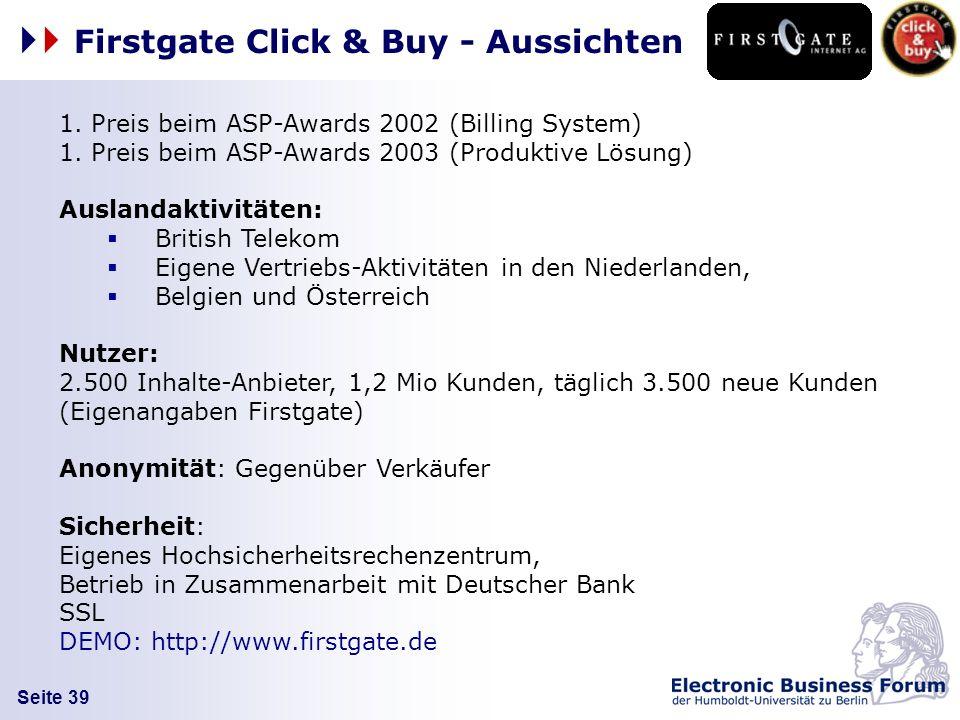 Seite 39 1. Preis beim ASP-Awards 2002 (Billing System) 1. Preis beim ASP-Awards 2003 (Produktive Lösung) Auslandaktivitäten: British Telekom Eigene V