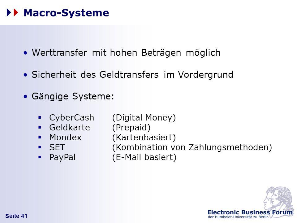 Seite 41 Werttransfer mit hohen Beträgen möglich Sicherheit des Geldtransfers im Vordergrund Gängige Systeme: CyberCash (Digital Money) Geldkarte (Pre