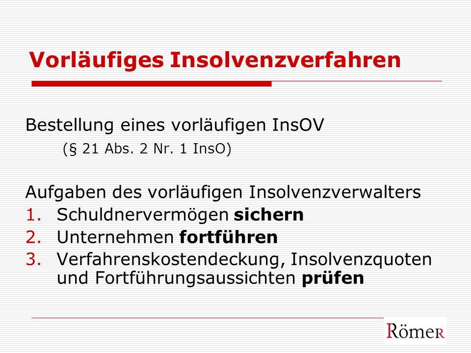 Vorläufiges Insolvenzverfahren Bestellung eines vorläufigen InsOV (§ 21 Abs. 2 Nr. 1 InsO) Aufgaben des vorläufigen Insolvenzverwalters 1.Schuldnerver