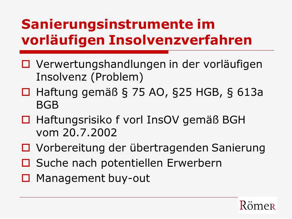 Sanierungsinstrumente im vorläufigen Insolvenzverfahren Verwertungshandlungen in der vorläufigen Insolvenz (Problem) Haftung gemäß § 75 AO, §25 HGB, §