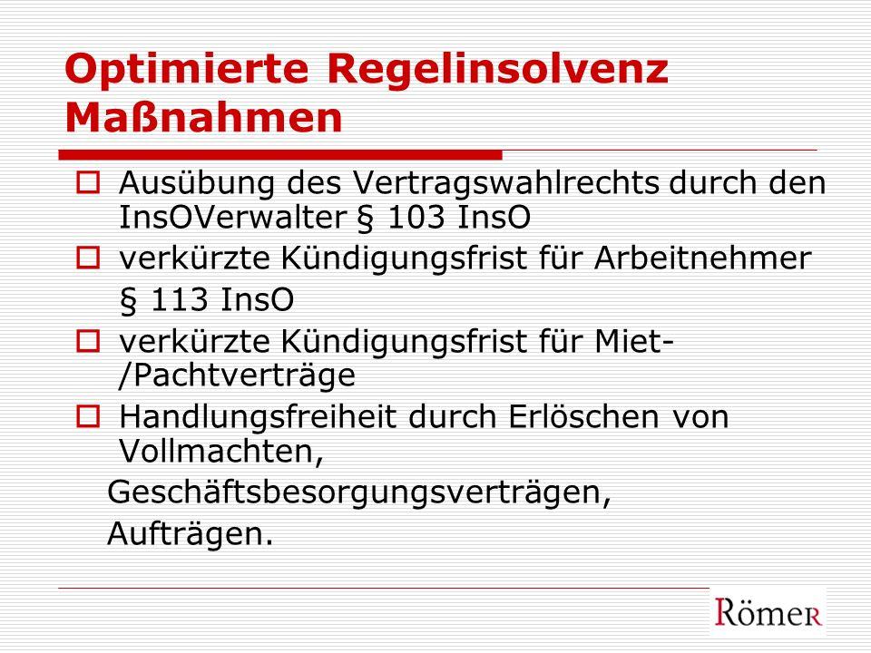 Optimierte Regelinsolvenz Maßnahmen Ausübung des Vertragswahlrechts durch den InsOVerwalter § 103 InsO verkürzte Kündigungsfrist für Arbeitnehmer § 11