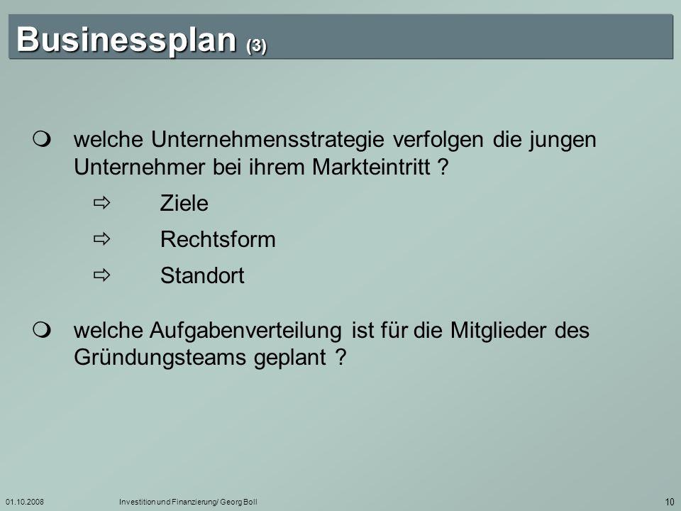 01.10.2008Investition und Finanzierung/ Georg Boll 11 Businessplan (4) welcher Zeitplan wird von den Gründern verfolgt .