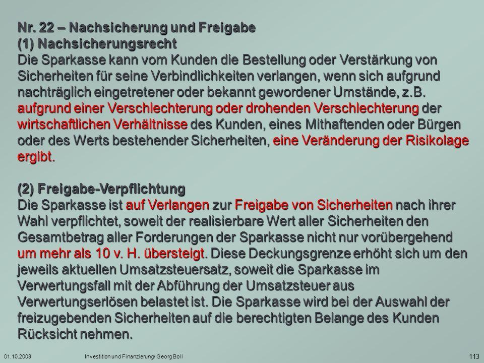 01.10.2008Investition und Finanzierung/ Georg Boll 114 Kreditsicherheiten Personal- sicherheiten Realsicherheiten Rechte an Sachen Rechte an Rechten bewegliche Sachen (Mobilien) unbewegliche Sachen (Immobilien) - Bürgschaft - Garantie - Schuldbeitritt - Pfandrecht - Sicherungs- übereignung - Hypothek - Grundschuld - Rentenschuld - Abtretung (Zession) - Pfandrecht an Forderungen - Pfandrecht an sonstigen Rechten, z.B.
