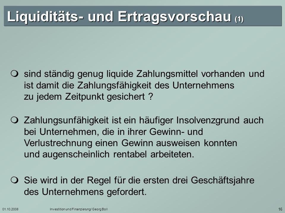 01.10.2008Investition und Finanzierung/ Georg Boll 17 Wurden Investitionen und Folgeinvestitionen in ausreichendem Maße berücksichtigt.