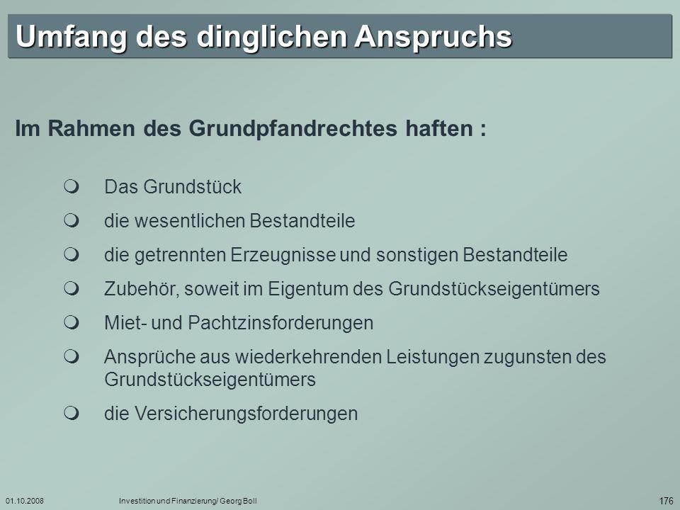 01.10.2008Investition und Finanzierung/ Georg Boll 177 Grundpfandrechte : Überblick / Arten GrundschuldHypothek § 1191.