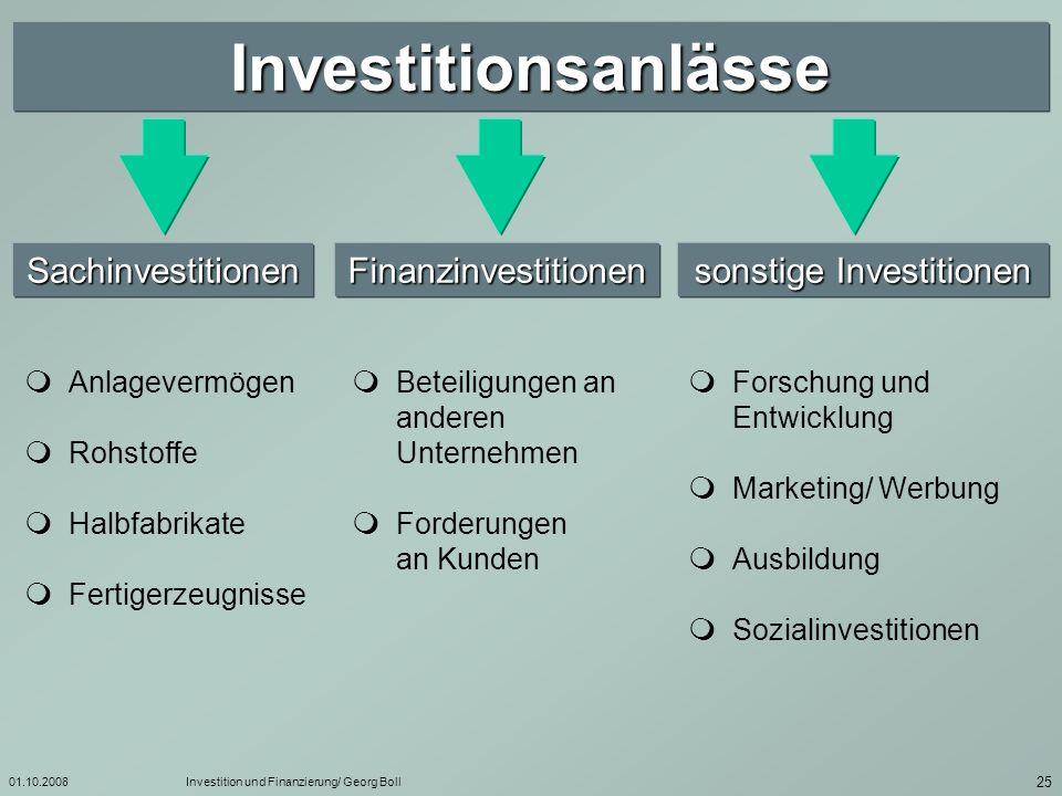 01.10.2008Investition und Finanzierung/ Georg Boll 26 Investitionsbegriff : Perridon, Steiner: Finanzwirtschaft der Unternehmung, 10.
