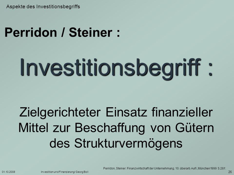 01.10.2008Investition und Finanzierung/ Georg Boll 27 Ziele im Investitionsbereich Sicherheit Liquidität Rentabilität Beachte : Zielharmonie./.