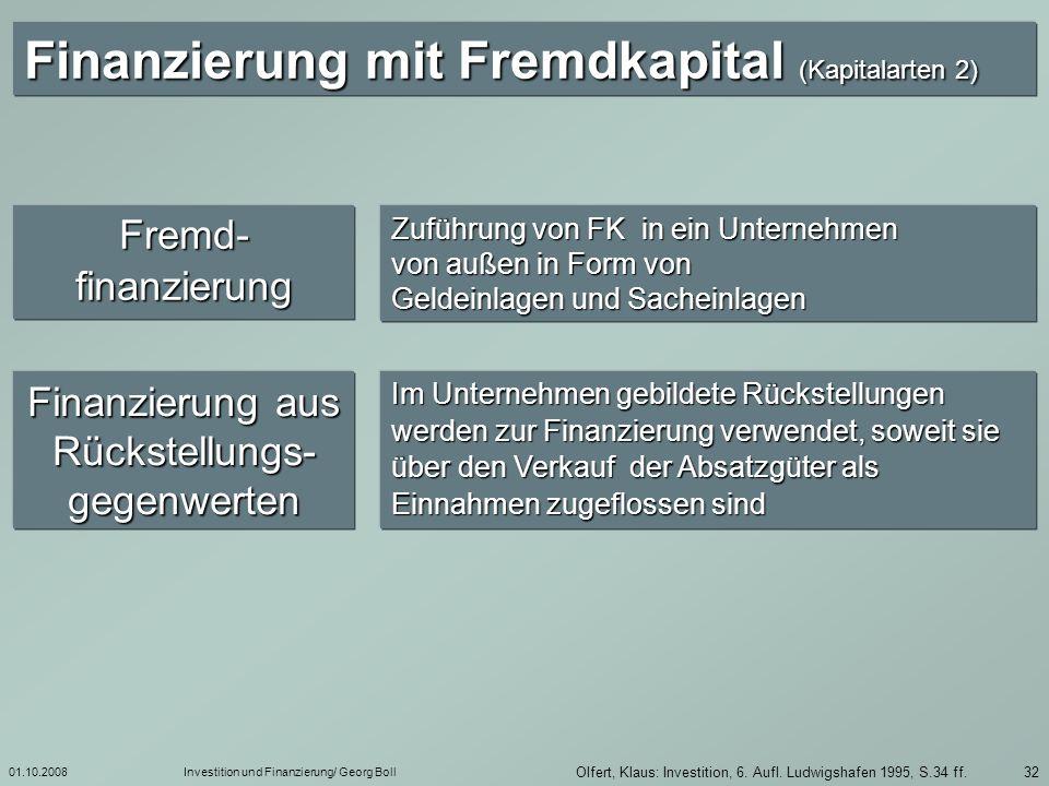 01.10.2008Investition und Finanzierung/ Georg Boll 33 Olfert, Klaus: Investition, 6.