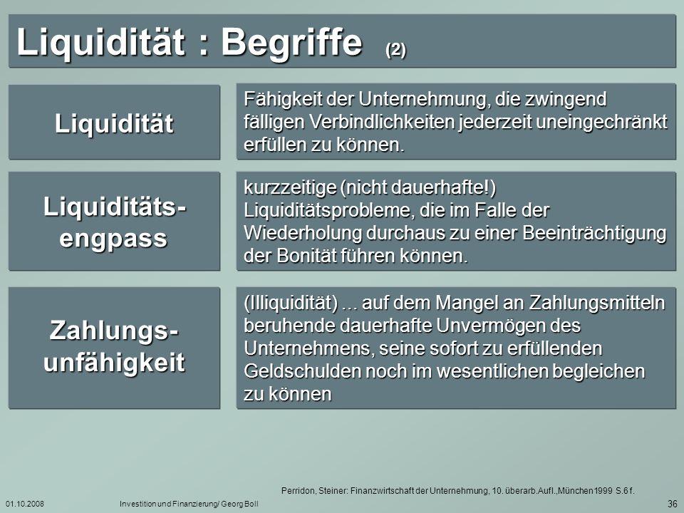 01.10.2008Investition und Finanzierung/ Georg Boll 37 Liquidität : Begriffe (3) Olfert, Klaus: Investition, 6.
