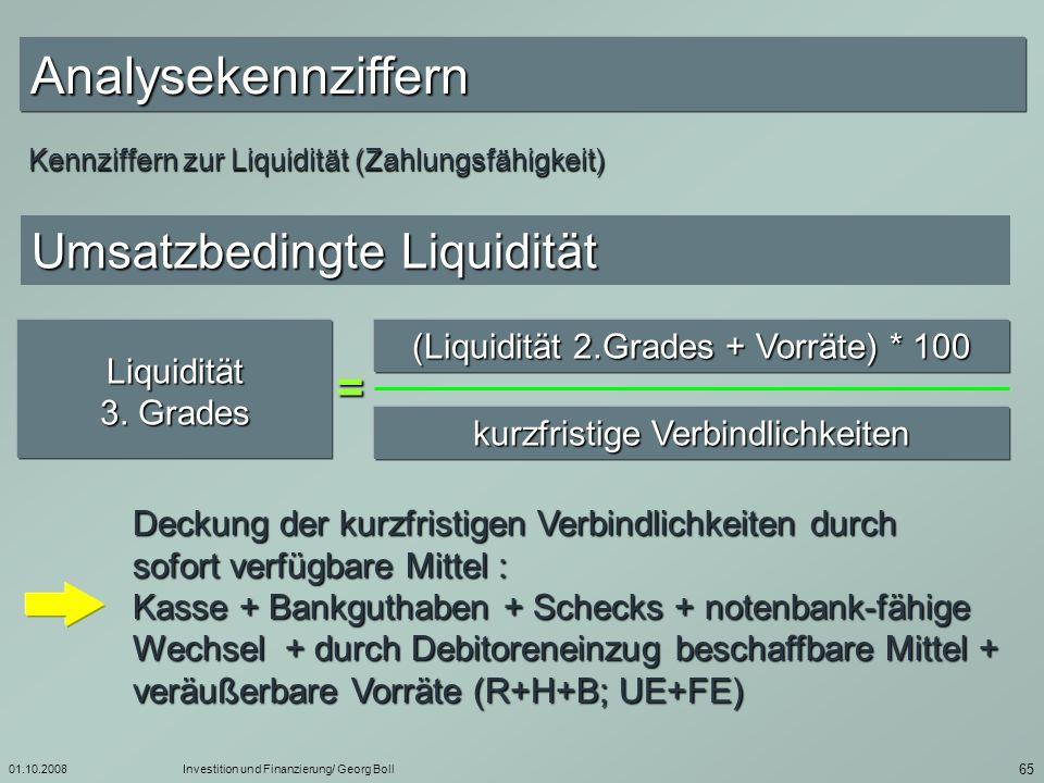 01.10.2008Investition und Finanzierung/ Georg Boll 66 Gesamte Verbindlichkeiten ( lang-, mittel-, kurzfristig)./.