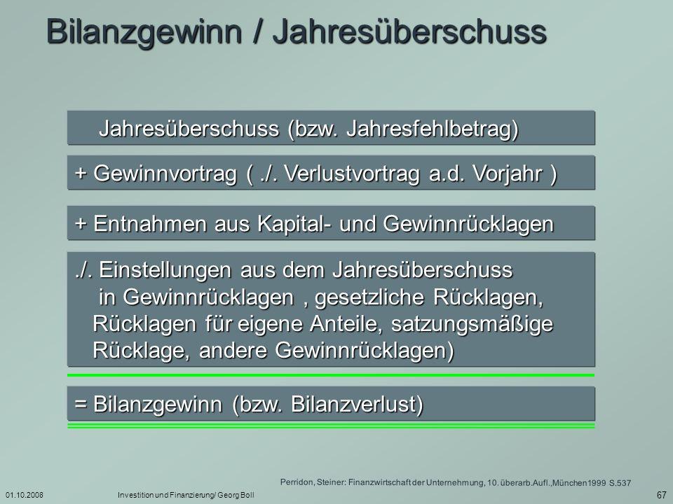 01.10.2008Investition und Finanzierung/ Georg Boll 68 Bestimmung des Cash - Flow Bilanzgewinn ( bzw.