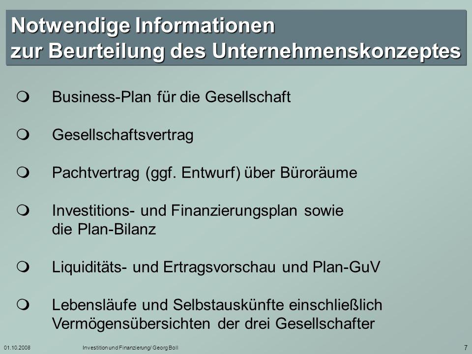 01.10.2008Investition und Finanzierung/ Georg Boll 8 Die Beurteilung des Unternehmenskonzeptes Businessplan (1) welche Produkte wird das Unternehmen anbieten .