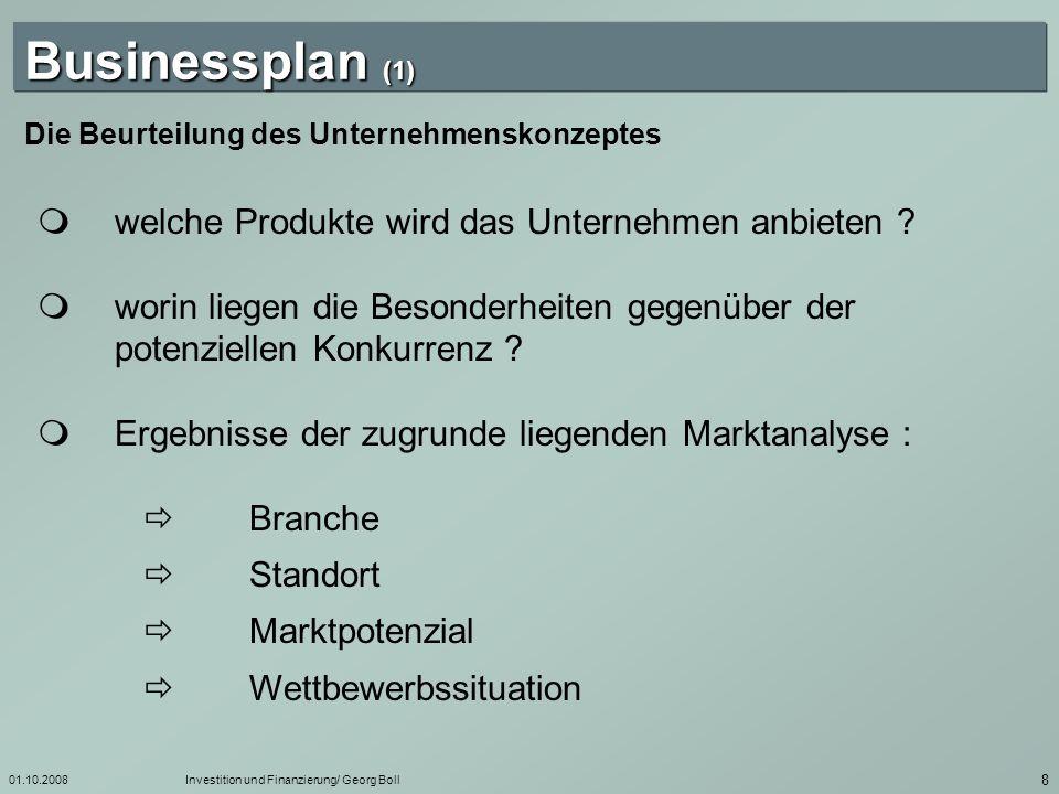 01.10.2008Investition und Finanzierung/ Georg Boll 9 Businessplan (2) welches Marketingkonzept ist geplant .