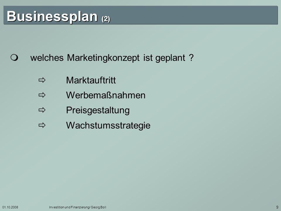 01.10.2008Investition und Finanzierung/ Georg Boll 10 Businessplan (3) welche Unternehmensstrategie verfolgen die jungen Unternehmer bei ihrem Markteintritt .