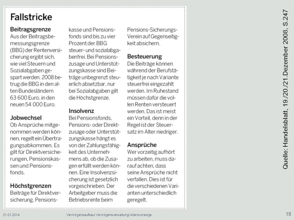 21.01.2014Vermögensaufbau/ Vermögensverwaltung/ Altersvorsorge 18 Quelle: Handelsblatt, 19./20./21.Dezember 2008, S.247