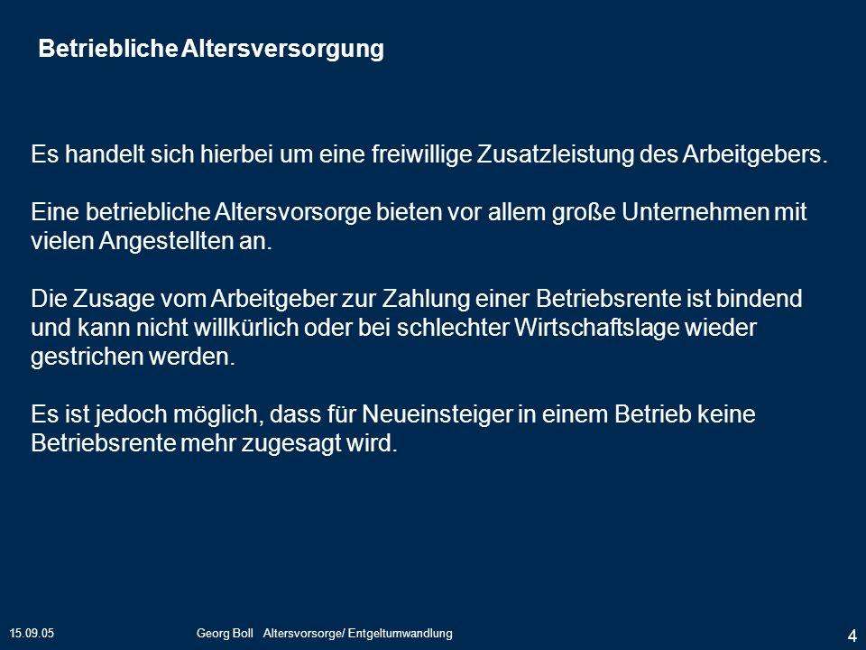 15.09.05Georg Boll Altersvorsorge/ Entgeltumwandlung 45 Rechtsgrundlagen: § 3 Nr.